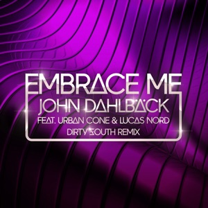 Embrace Me (Dirty South Remix) [ Urban Cone & Lucas Nord] - Single Mp3 Download