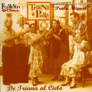 Triana Pura - Probe Miguel
