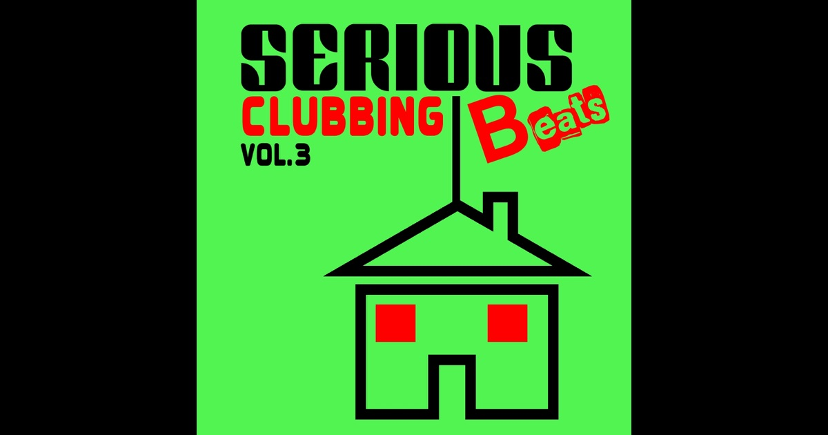 serious beats clubbing vol 3 by various artists on apple. Black Bedroom Furniture Sets. Home Design Ideas