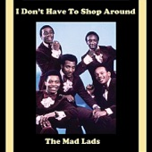 The Mad Lads - Don't Have to Shop Around