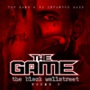 The Black Wallstreet, Vol. 5, The Game & DJ Infamous Haze