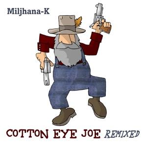 Cotton Eye Joe (Electro Club Mix)