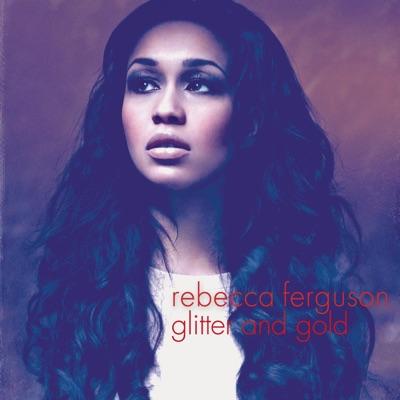 Glitter & Gold - EP - Rebecca Ferguson