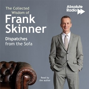 The Collected Wisdom of Frank Skinner: Dispatches from the Sofa