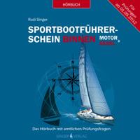 Rudi Singer - Sportbootführerschein Binnen unter Motor und Segel: Das Hörbuch mit amtlichen Prüfungsfragen artwork