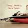 Easy Listening Guitar Music: Bossa Nova Relaxing Music, Soft Jazz Guitar Songs and Brazilian Guitar Music Background - Easy Listening Guitar Music