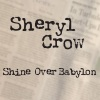 Shine Over Babylon - Single, Sheryl Crow