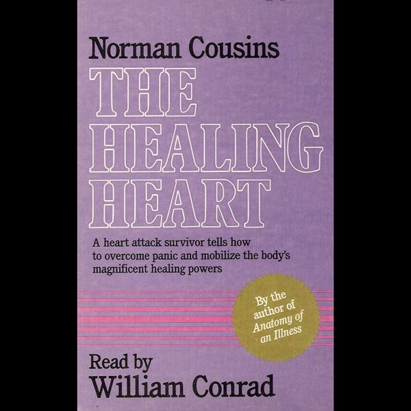 The Healing Heart by Norman Cousins on iTunes