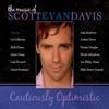 Cautiously Optimistic: The Music of Scott Evan Davis