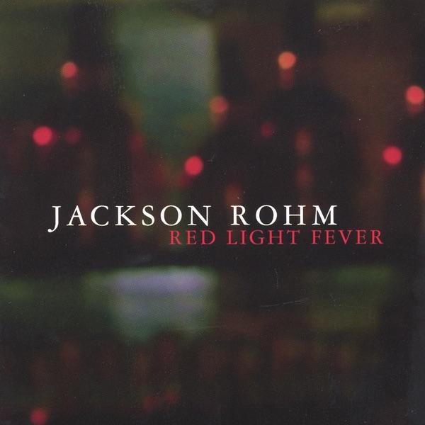 Red Light Fever Jackson Rohm CD cover