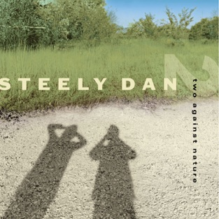 Two Against Nature – Steely Dan