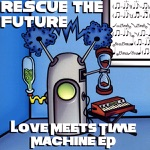 Love Meets Time Machine - EP