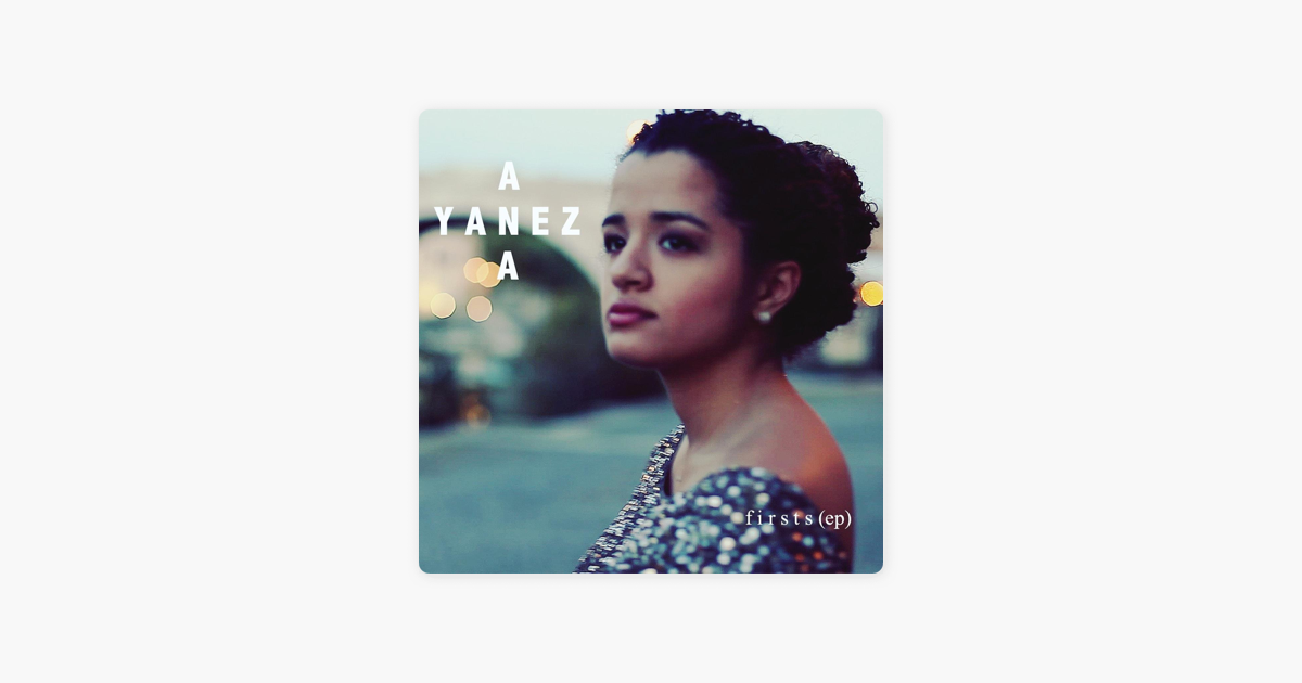 firsts ep by ana yanez on apple music