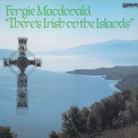 There's Irish On the Islands by Fergie MacDonald on Apple Music