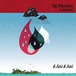 Taj Weekes & Adowa - Rain Rain