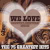We Love Country & Western Music  - The 75 Greatest Hits - Various Artists