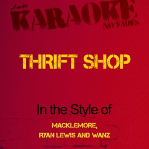 Ameritz - Karaoke - Thrift Shop (In the Style of Macklemore, Ryan Lewis and Wanz) [Karaoke Version]