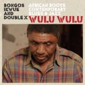 Bongos Ikwue & Double X - Agbambo