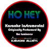 Ho Hey (Originally Performed By The Lumineers) [Instrumental Version] - Karaoke All Hits