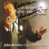The Singer & The Songs / Sings the Classics - John Rowles