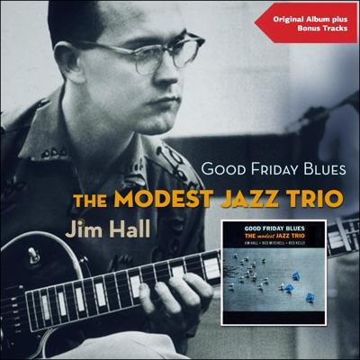 Good Friday Blues (Original Album Plus Bonus Tracks) - Jim Hall