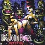 Big John Bates & the Voodoo Dollz - Forked Tongue Baby