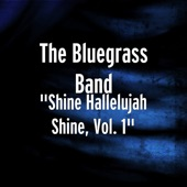 The Bluegrass Band - Lord Build Me a Cabin In Glory