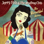 Jerry Fish & The Mudbug Club - Life Is Sweet