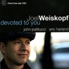Devoted to You, Joel Weiskopf, John Patitucci & Eric Harland