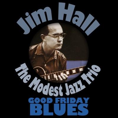 Good Friday Blues - Jim Hall