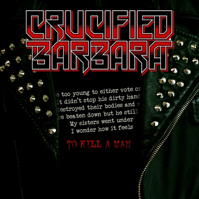 To Kill a Man - Single - Crucified Barbara