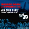 Roscoe Dash & T-Pain - My Own Step  From