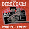 Robert J. Emery - The Directors: Take One (Unabridged)  artwork