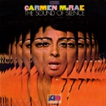 Carmen McRae - The Sound of Silence (LP Version)