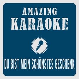 Du Bist Mein Schönstes Geschenk Karaoke Version Originally Performed By Fantasy Single By Amazing Karaoke