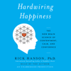 Rick Hanson - Hardwiring Happiness: The New Brain Science of Contentment, Calm, And Confidence (Unabridged) Grafik
