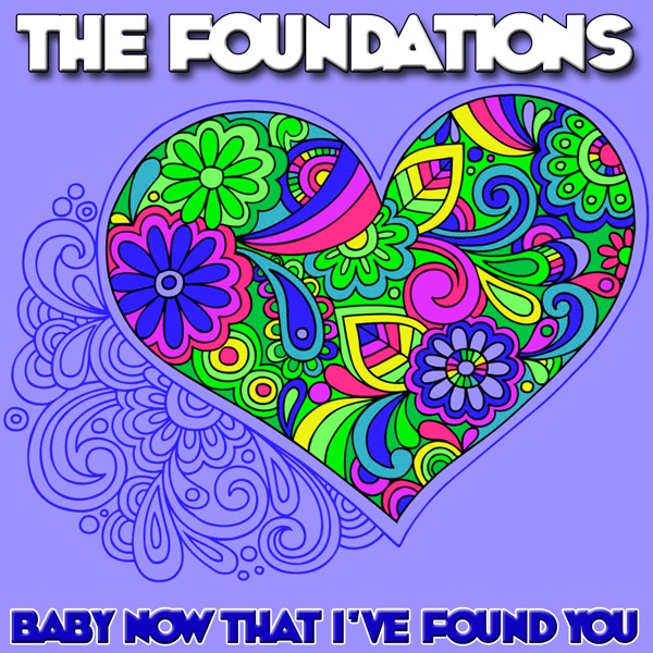 Foundations - Baby Now That Ive Found You