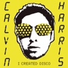 I Created Disco, Calvin Harris