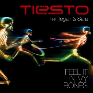 Feel It In My Bones (feat. Tegan and Sara) - EP Mp3 Download