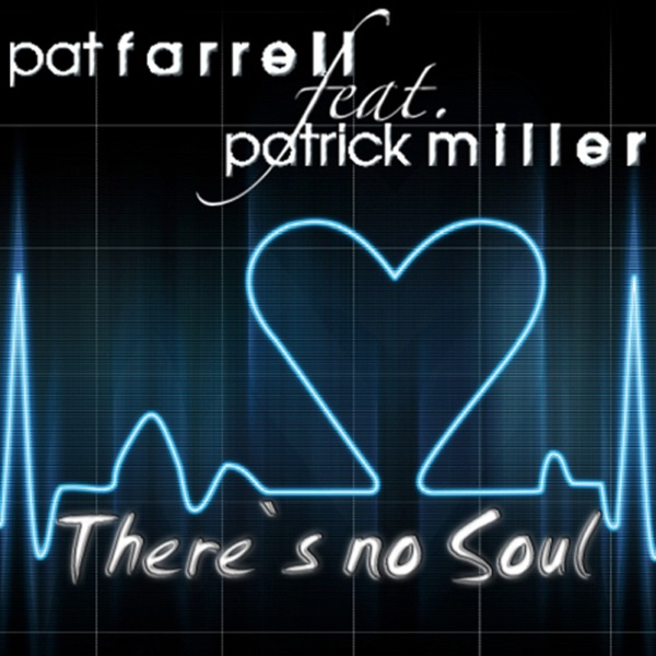 There's No Soul (feat. Patrick Miller)
