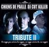 Chiens de Paille & DJ Cut Killer présentent Tribute II, Chiens de Paille & DJ Cut Killer