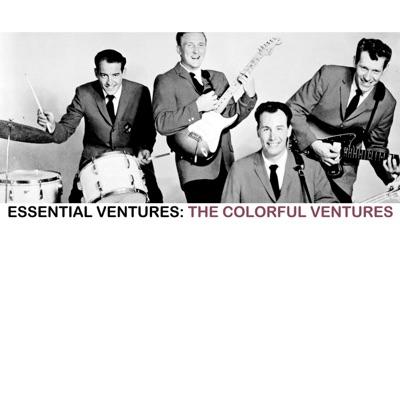 Essential Ventures: The Colorful Ventures - The Ventures