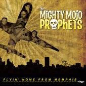 The Mighty Mojo Prophets - The .45