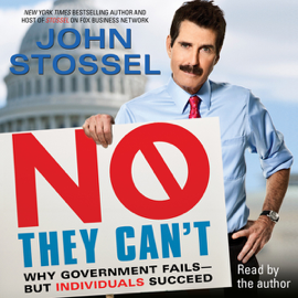 No, They Can't: Why Government Fails - But Individuals Succeed (Unabridged) audiobook