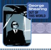 Out Of This World  - George Shearing