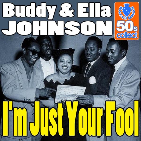 Buddy Johnson & Ella Johnson - I'm Just Your Fool