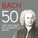 Various Artists - Bach 50, The Very Best of Classical Music