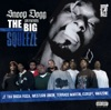 Presents the Big Squeeze, Snoop Dogg
