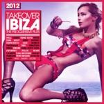 Takeover Ibiza 2012 (The Progressive Files)