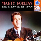 Marty Robbins - The Strawberry Roan (Remastered)